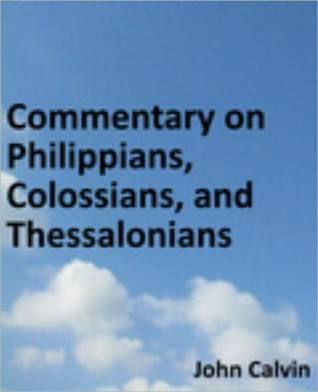 Commentary on Philippians, Colossians, and Thessalonians