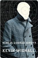 Who is Conrad Hirst?: A Novel