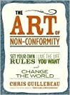 Book cover for The Art of Non-Conformity: Set Your Own Rules, Live the Life You Want, and Change the World