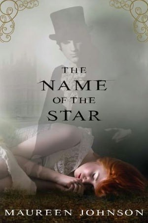 The Name of the Star (Shades of London, #1) by Maureen Johnson