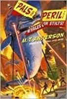 Whales on Stilts: M.T. Anderson's Thrilling Tales (M. T. Anderson's Thrilling Tales)