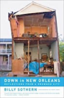 Down in New Orleans: Reflections from a Drowned City: Reflections on a Disaster