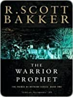 The Warrior Prophet (The Prince of Nothing, #2)