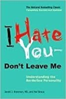 I Hate You, Don't Leave Me: Understanding the Borderline Personality