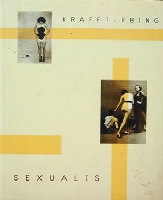 Psychopathia Sexualis by Richard von Krafft-Ebing
