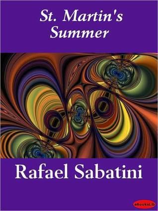 Read St Martins Summer By Rafael Sabatini