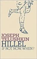 Hillel: If Not Now, When? (Jewish Encounters)