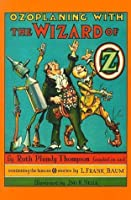 Ozoplaning With the Wizard of Oz (Book 33)