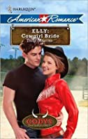 Elly: Cowgirl Bride (Harlequin American Romance)