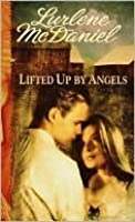 Lifted Up by Angels (Angels, #2)