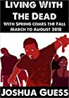With Spring Comes the Fall (Living with the Dead, #1)