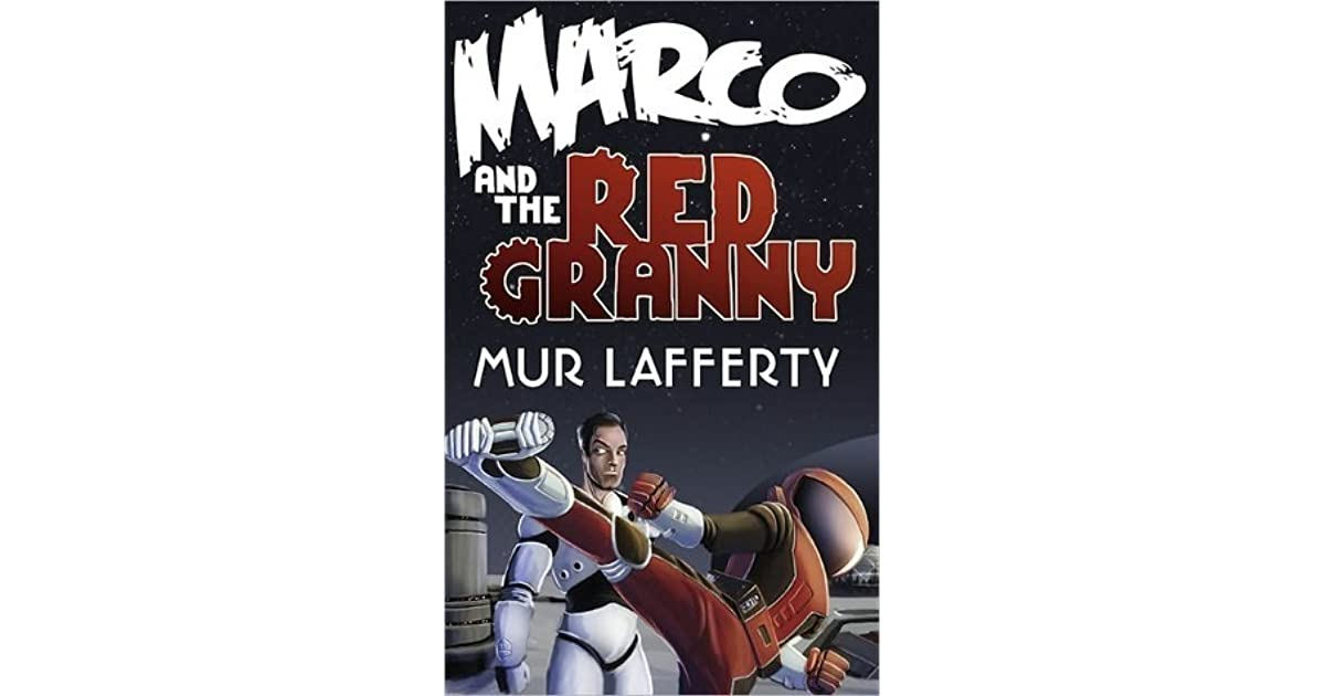 Marco and the Red Granny by Mur Lafferty