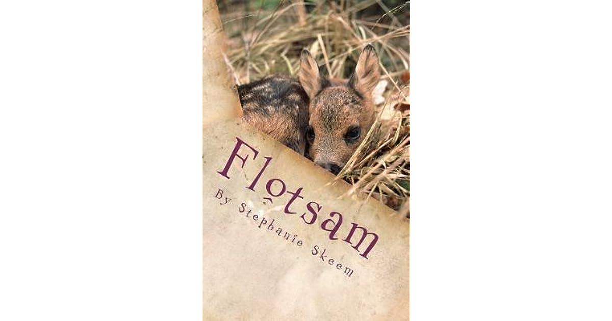 Flotsam By Stephanie Skeem