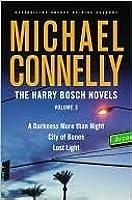 The Harry Bosch Novels, Volume 3: A Darkness More Than Night / City Of Bones / Lost Light (Harry Bosch, #7-9)