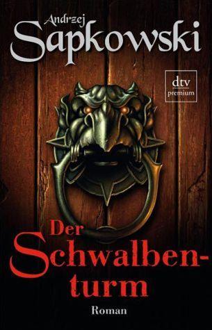 Der Schwalbenturm by Andrzej Sapkowski