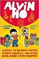 Alvin Ho: Allergic to Birthday Parties, Science Projects, and Other Man-made Catastrophes (Alvin Ho, #3)