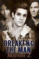 Breaking the Man