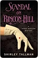 Scandal on Rincon Hill (A Sarah Woolson Mystery, #4)