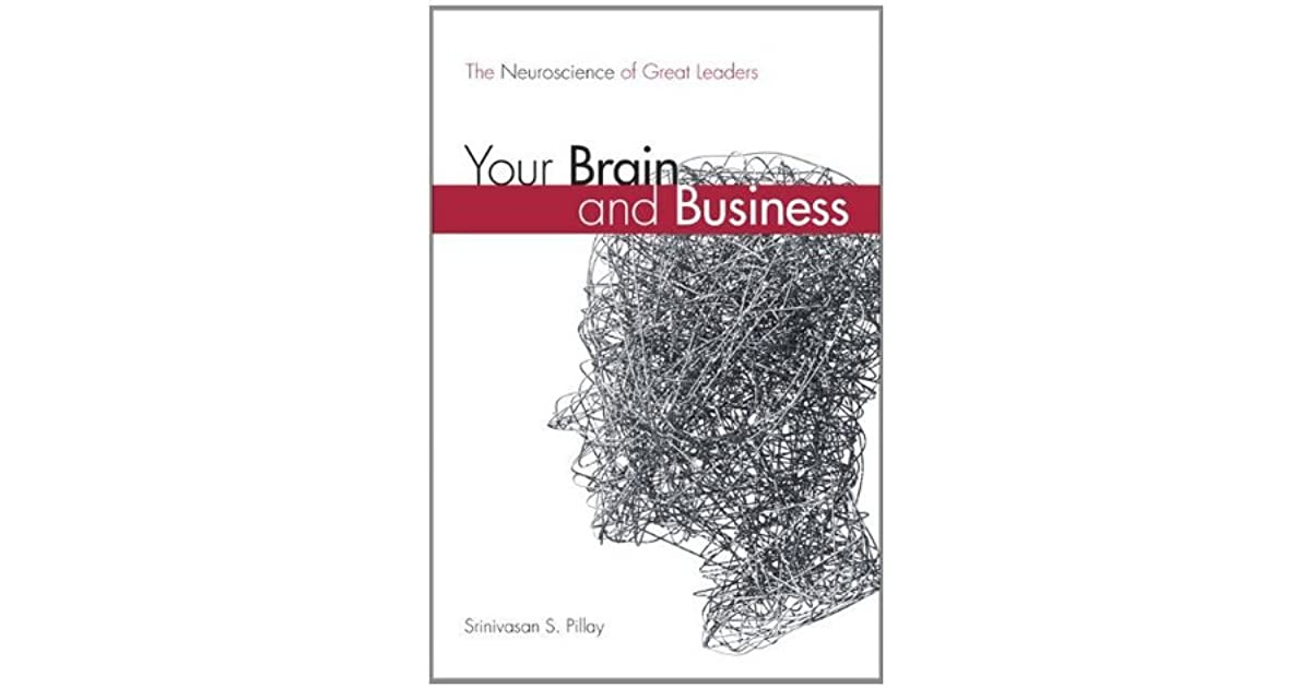 Your Brain and Business paperback The Neuroscience of Great Leaders