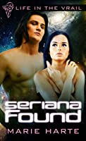 Seriana Found (Life in the Vrail, #4)
