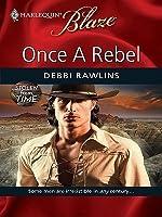 Once a Rebel (Harlequin Blaze, #467)
