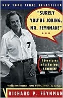 Surely You're Joking, Mr. Feynman!  Adventures of a Curious C... by Richard P. Feynman