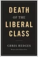 The Death of the Liberal Class