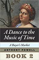 A Buyer's Market (A Dance to the Music of Time #2)