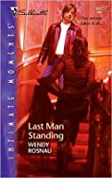 Last Man Standing (Silhouette Intimate Moments No. 1227)