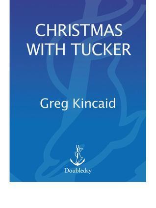 Christmas With Tucker.Christmas With Tucker By Greg Kincaid