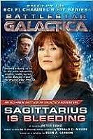 Sagittarius Is Bleeding: Battlestar Galactica 3 (Battlestar Galactica)