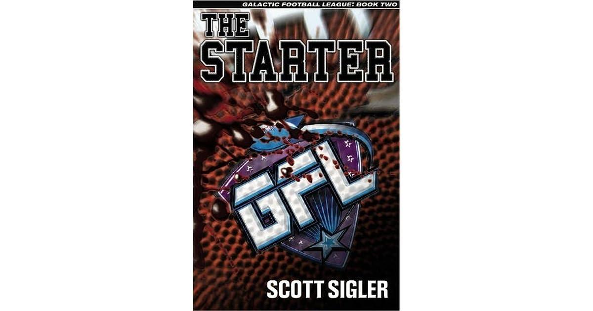 The Starter Galactic Football League 2 By Scott Sigler