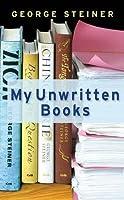 My Unwritten Books