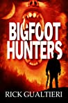 Bigfoot Hunters (Tales of the Crypto-Hunter, #1)