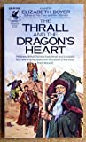The Thrall and the Dragon's Heart by Elizabeth H. Boyer