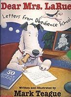 Dear Mrs. LaRue (Letters from Obedience School)