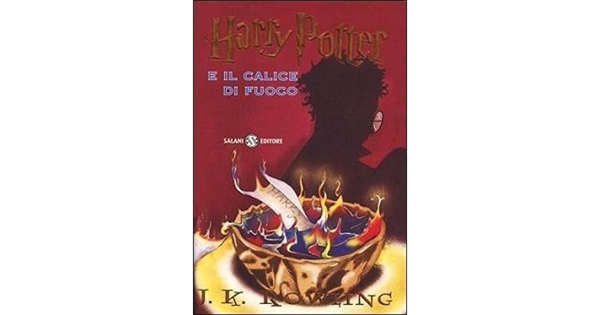 harry potter e il calice di fuoco by j k rowling