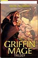 The Griffin Mage Trilogy (Griffin Mage, #1-3)