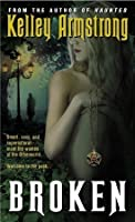Broken (Women of the Otherworld, #6)