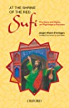 At the Shrine of the Red Sufi: Five Days & Nights on Pilgrimage in Pakistan