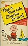 This Is Your Life, Charlie Brown (Peanuts Coronet, #8)