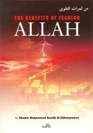 The Benefits of Fearing Allah  by  محمد بن صالح العثيمين