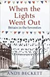 When the Lights Went Out: Britain in the Seventies audiobook download free