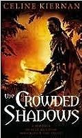 The Crowded Shadows (Moorehawke Trilogy, #2)