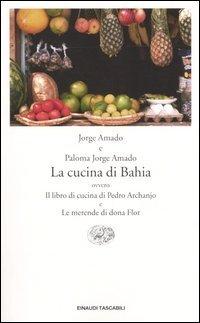 La cucina di Bahia, ovvero Il libro di cucina di Pedro Archanjo e Le merende di dona Flor