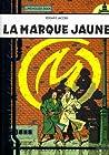 La Marque jaune (Blake et Mortimer, #6)