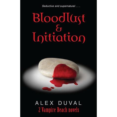 Bloodlust & Initiation (Vampire Beach, #1-2) by Alex Duval