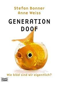 Generation Doof. Wie blöd sind wir eigentlich?