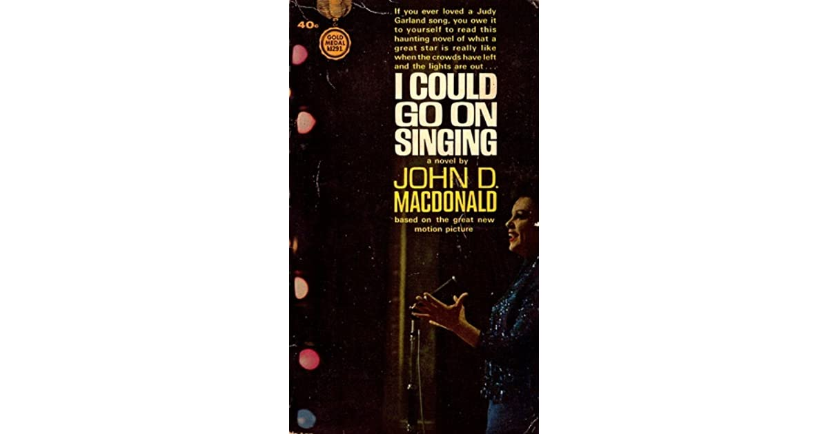 John D Macdonald Quotes: I Could Go On Singing By John D. MacDonald