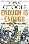 Enough is Enough: How to Build a New Republic